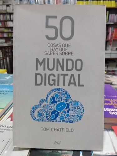 50 cosas que hay que saber sobre el mundo digital * ariel