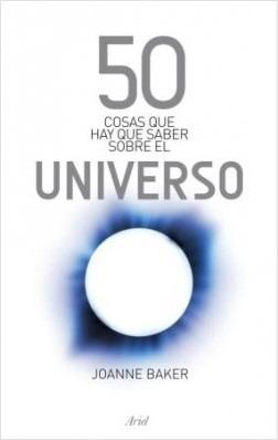 50 cosas que hay que saber sobre el universo, baker, ariel