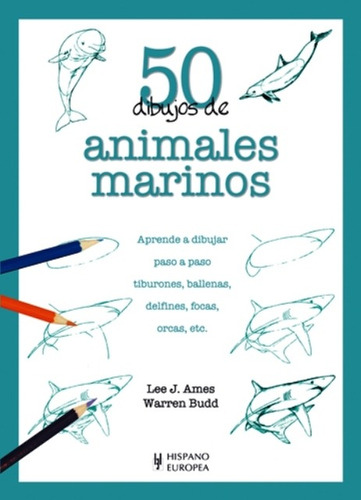 50 dibujos de animales marinos, lee j. ames, hispano europea