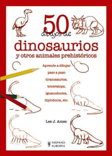 50 dibujos de dinosaurios, lee j. ames, hispano europea