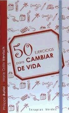 50 ejercicios para cambiar de vida(libro )