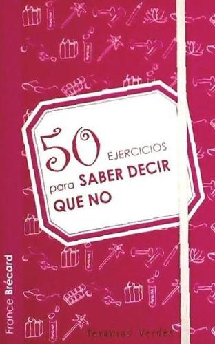 50 ejercicios saber decir no terapias verdes(libro )