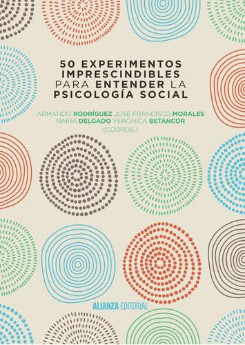 50 experimentos imprescindibles para entender la psicología