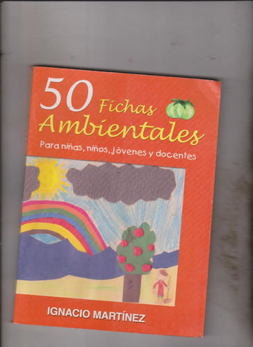 50 fichas ambientales para niños, jovenes y do../ i.martínez