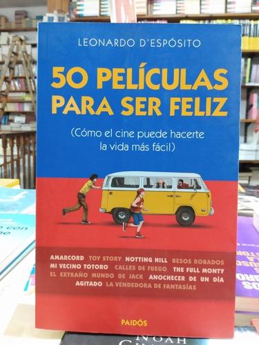 50 películas para ser feliz*leonardo d' espósito*paidos