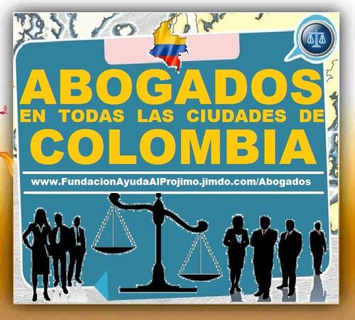 500 abogados honestos, bogota, medellin, cali, y colombia