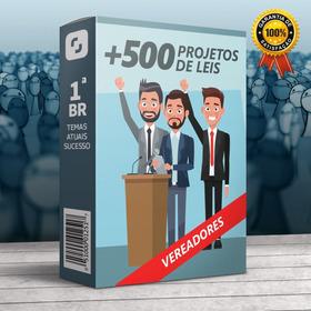 +500 Projetos De Leis Para Vereadores Modelos Prontos Atuais