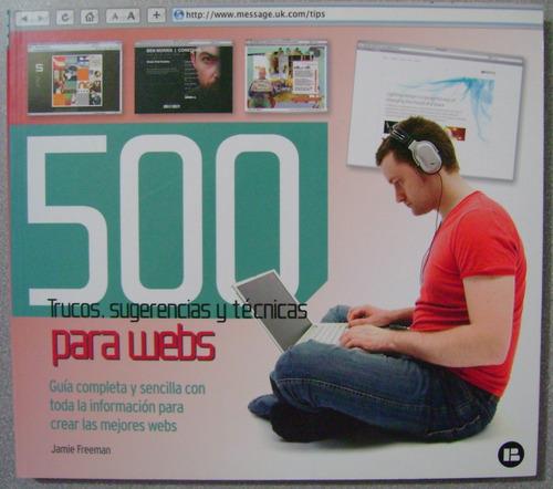 500 trucos, sugerencias y técnicas para webs / indexbook