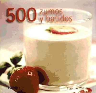 500 zumos y batidos(libro gastronomía y cocina)
