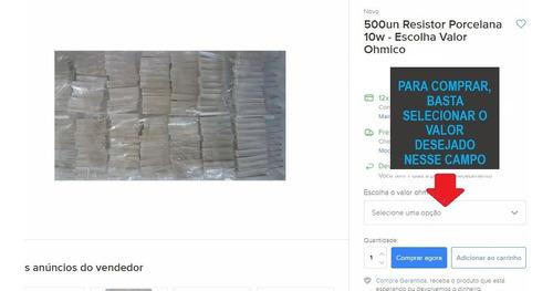 500un resistor porcelana 10w - escolha valor ohmico