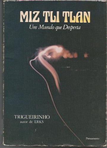 526 - literatura miz tli tlan - um mundo que desperta
