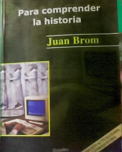 53.- para comprender la historia de juan brom