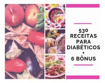 530 receitas para diabéticos + 6 bonus