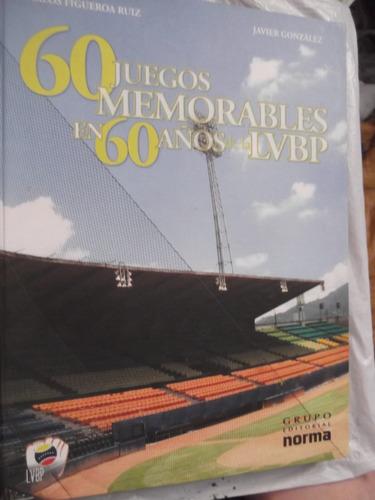 60 juegos memorables en 60 años de la lvbp ruiz / gonzalez