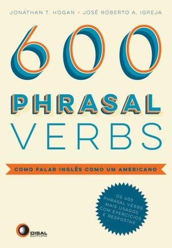 600 phrasal verbs (como falar um ingles americano)