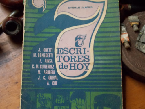 7 escritores de hoy- onetti, arregui, carlos m.gutierrez