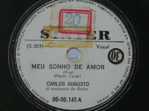 78 rpm carlos augusto meu sonho de amor - briguei com você