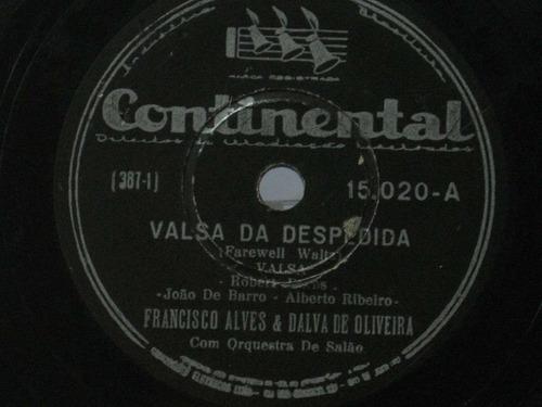 78 rpm francisco alves dalva de oliveira valsa da despedida