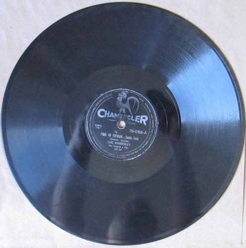 78 rpm - luiz vanderley - chantecler 78-0166  1959 (set.)