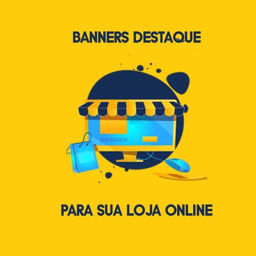 8 banners destaque para sua loja mercado shop