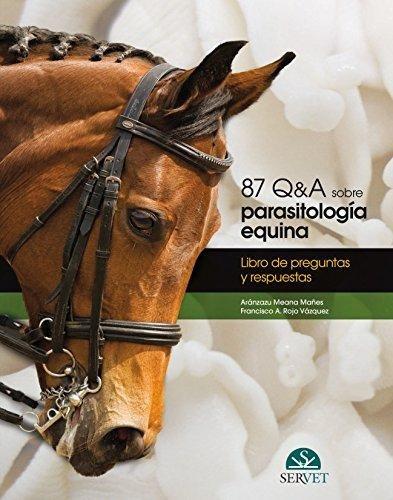 87 q&a sobre parasitología equina. libro de preguntas demean