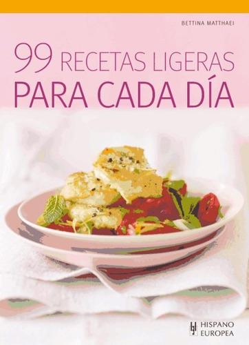 99 recetas ligeras para cada dia(libro gastronomía y cocina)