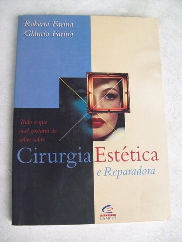Livro: Cirurgia Estética E Reparadora - Roberto Farina Original