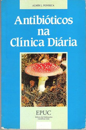 Antibióticos Na Clinica Diária - Almir L.fonseca Original