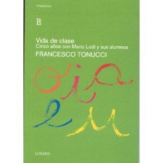 Francesco Tonucci: Vida De Clase