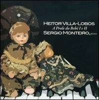 Cd Sergio Monteiro Heitor Villa-lobos A Prole Do Bebê I E Ii Original