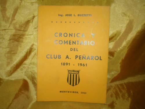 Peñarol Cronica A 1961 Imperdible Libro De Buzzetti