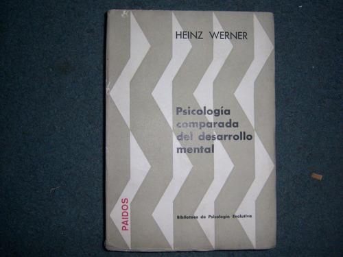 Psicología Comparada Del Desarrollo Mental - Heinz Werner
