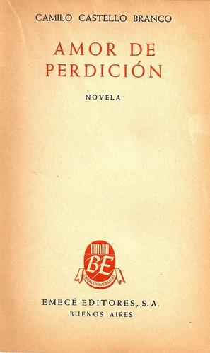 Amor De Perdicion - Camilo Castello Branco  - Edit. Emece