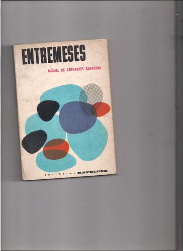 Entremeses (miguel De Cervantes Saavedra).