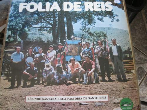 Lp  =  Folia De Reis - Zézinho Santana E Sua Pastoria De San Original
