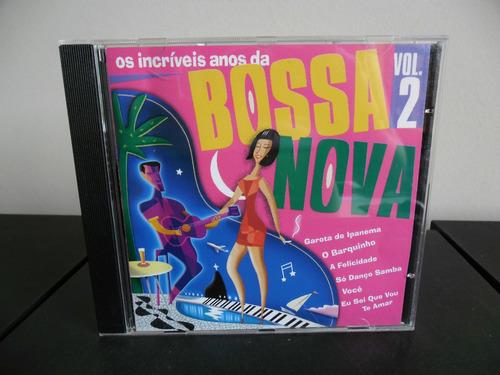 Cd Bossa Nova - Os Incríveis Anos Da -  Vol. 2 Original