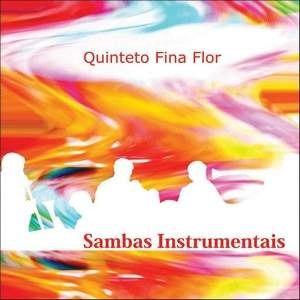 Sambas Instrumentais - Quinteto Fina Flor - Cd - Original