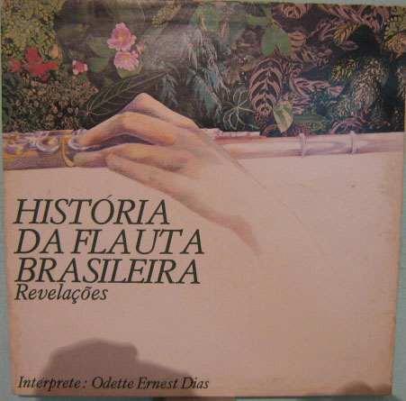 Odette Ernest Dias - História Da Flauta Brasileira - 1981 Original