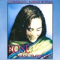 Rose Nascimento - Começo, Meio E Fim - Cd Mk Music Original