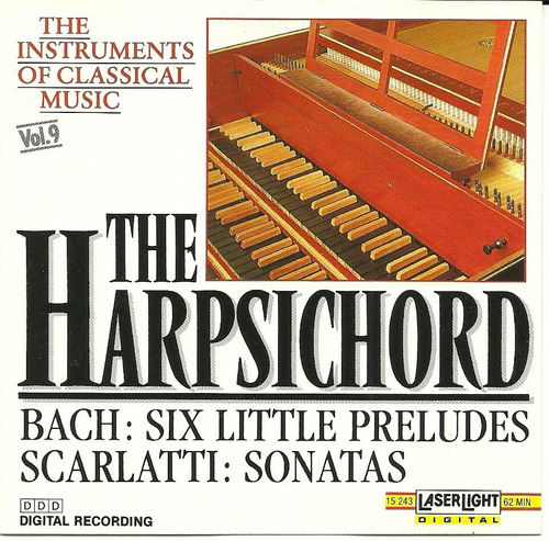 Bach Six Little Preludes - Scarlatti Sonatas The Harpsichord Original