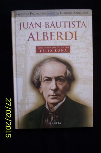 Grandes Protagonistas De Historia Argentina-bautista Alberdi