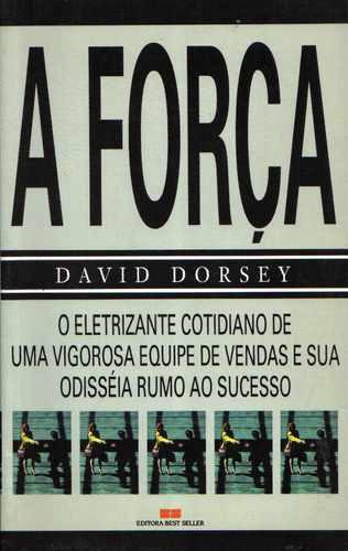 A Força - David Dorsey- Ed. Best Seller Original
