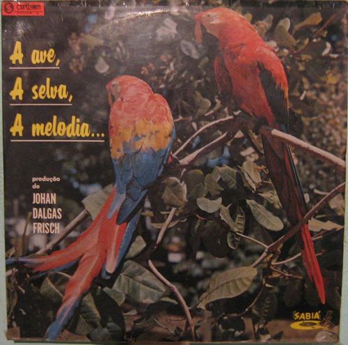 Johan Dalgas Frisch - A Ave, A Selva, A Melodia Original