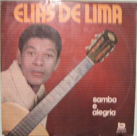 Elias De Lima - Samba E Alegria - 1973 Original