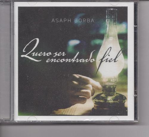 Asaph Borba - Quero Ser Encontrado Fiel - Cd - Gospel Original