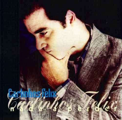 Carlinhos Felix - Nada A Perder - Cd - Mk Publicitá Original