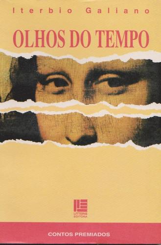 Olhos No Tempo - Iterbio Galiano / Livro Estado De Soberbo Original