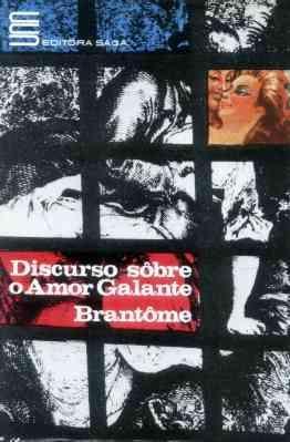 Discurso Sobre O Amor Galante - Brantôme - 1968 Original