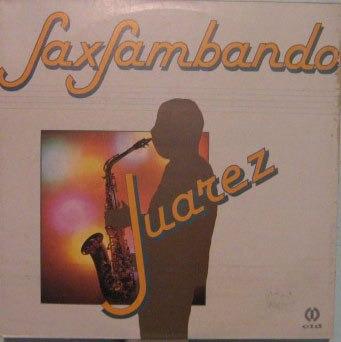 Juarez - Saxsambando - 1988 Original