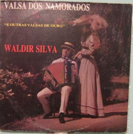 Waldir Silva  -  Valsa Dos Namorados E Outras Valsas De Ouro Original